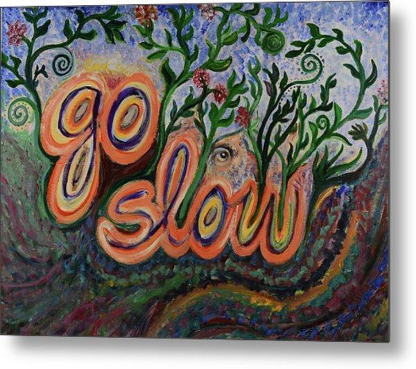 Go Slow Metal Print