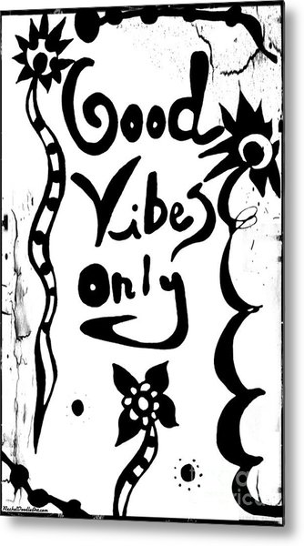 Metal Print featuring the drawing Good Vibes Only by Rachel Maynard