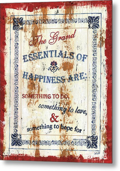 Grand Essentials Of Happiness Metal Print