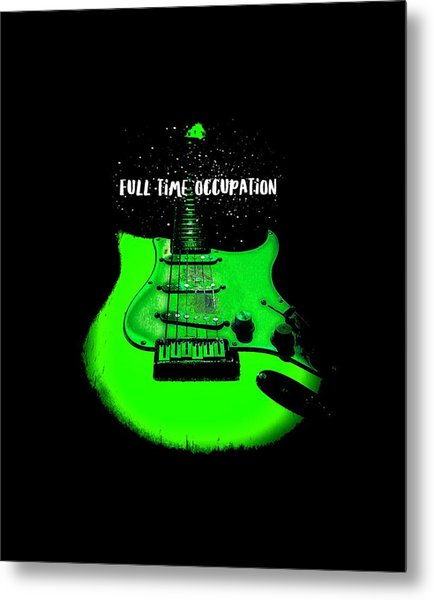 Metal Print featuring the photograph Green Guitar Full Time Occupation by Guitar Wacky