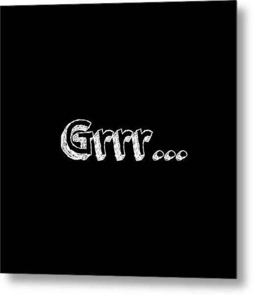 Grrr Metal Print