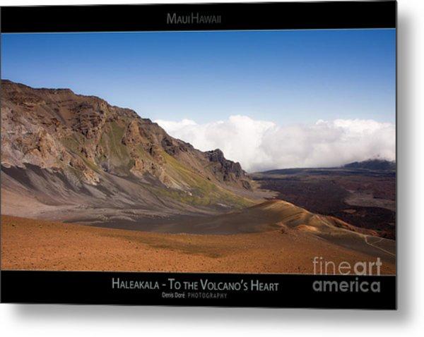 Haleakala To The Volcano's Heart - Maui Hawaii Posters Series Metal Print by Denis Dore
