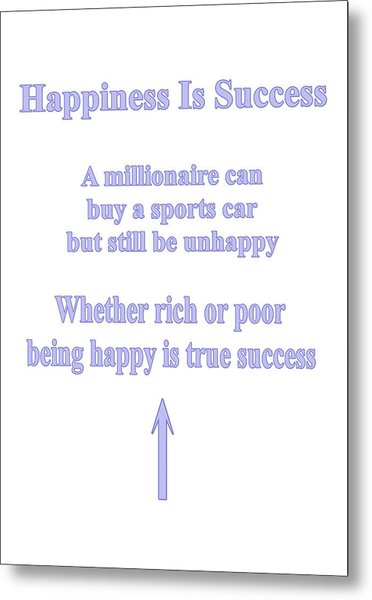 Happiness Is Success Metal Print