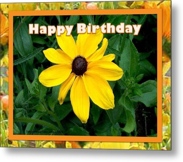 Metal Print featuring the photograph Happy Birthday Card by Sonya Nancy Capling-Bacle