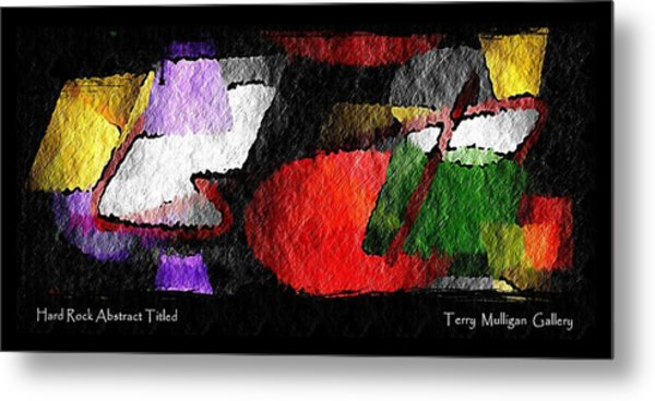 Hard Rock Abstract Titled Metal Print by Terry Mulligan