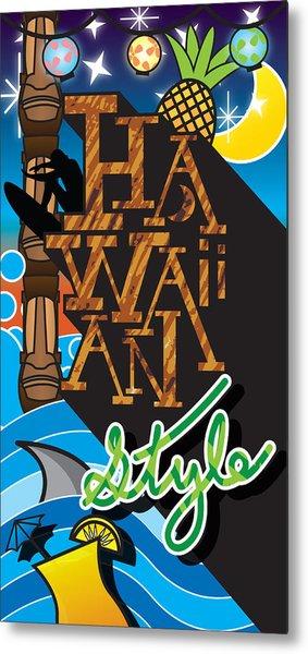 Hawaiian Style Metal Print by Devin Green