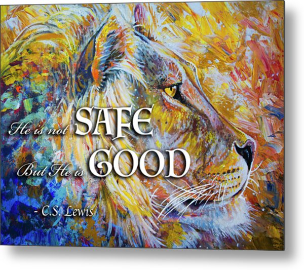 He Is Not Safe But He Is Good Metal Print
