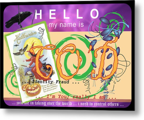 Hello My Name Is Co'd Metal Print by Donna Zoll