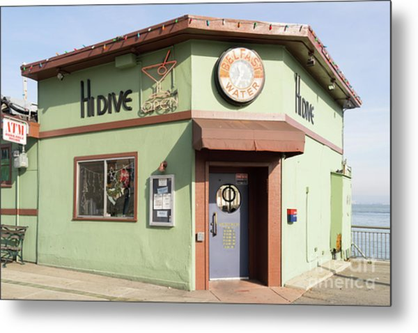 Hi Dive Bar And Restaurant At San Francisco Embarcadero Dsc5759 Metal Print