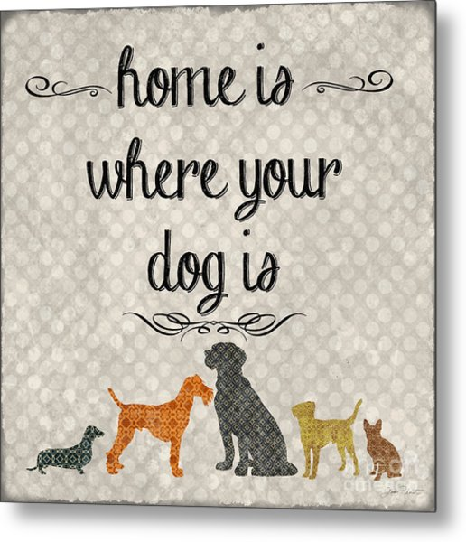 Home Is Where Your Dog Is-jp3039 Metal Print