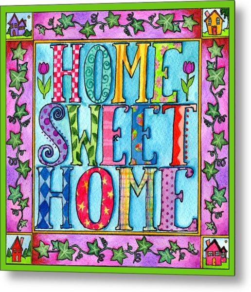 Home Sweet Home Metal Print by Pamela  Corwin