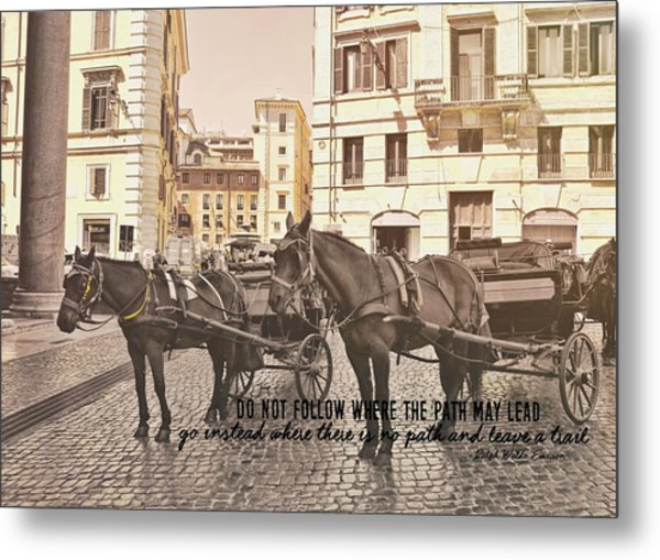 Hooves On Cobblestone Quote Metal Print by JAMART Photography