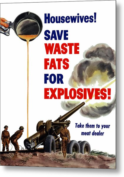 Housewives - Save Waste Fats For Explosives Metal Print