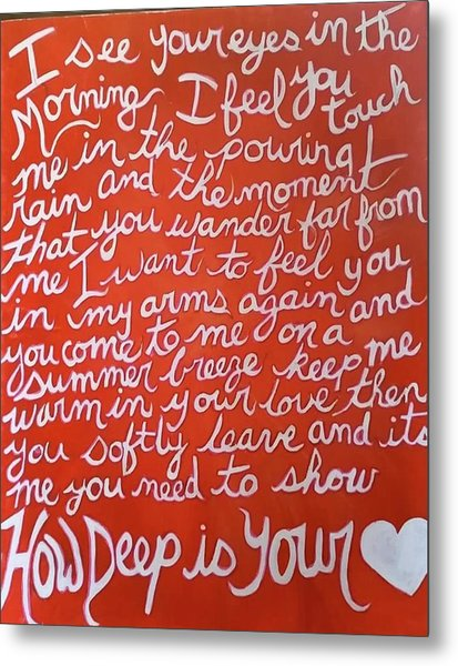 How Deep Is Your Love Metal Print