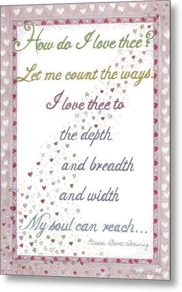 How Do I Love Thee? Metal Print