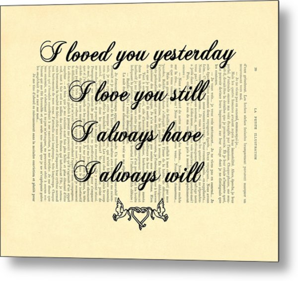 I Always Will Love You Metal Print