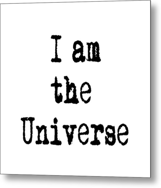 I Am The Universe - Cosmic Universe Quotes Metal Print