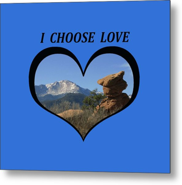 I Chose Love With A Joyful Dancer And Pikes Peak In A Heart Metal Print