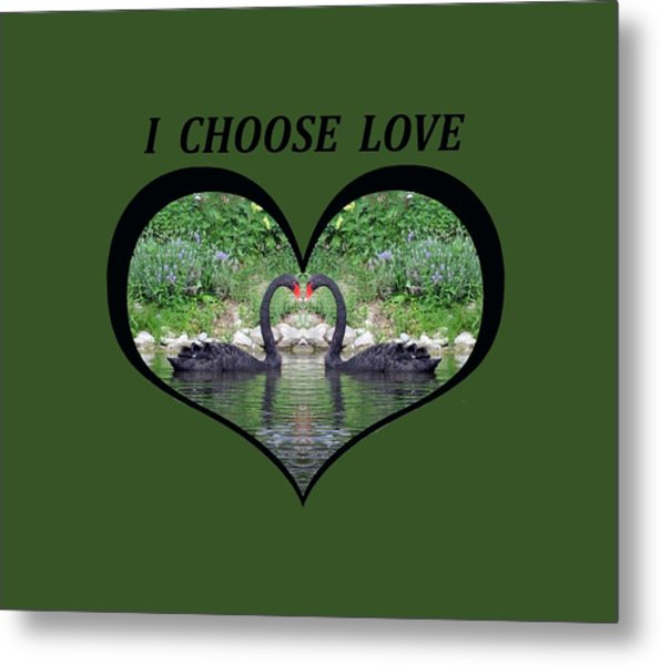 I Chose Love With Black Swans Forming A Heart Metal Print