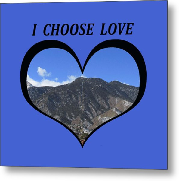 I Choose Love With The Manitou Springs Incline In A Heart Metal Print