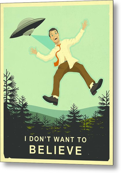 I Don't Want To Believe Metal Print by Jazzberry Blue
