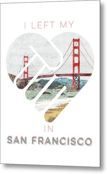 I Left My Heart In San Fransisco Metal Print