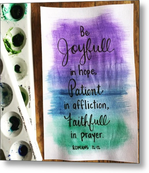 Joyful Patient Faithful Metal Print