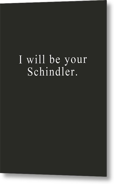 I Will Be Your Schindler- Art By Linda Woods Metal Print