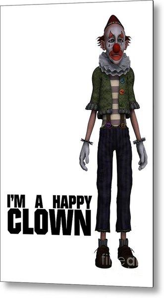 I'm A Happy Clown Metal Print