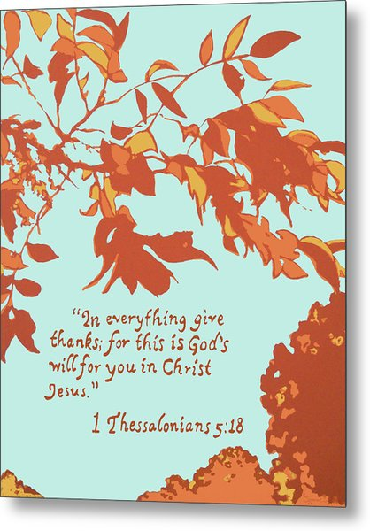 In Everything Give Thanks Metal Print