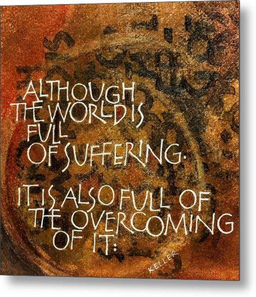 Inspirational Saying Overcome Metal Print
