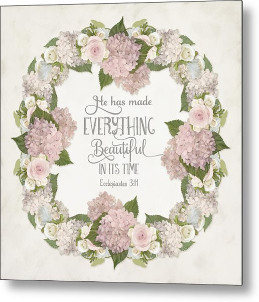Inspirational Scripture - Everything Beautiful Pink Hydrangeas And Roses Metal Print