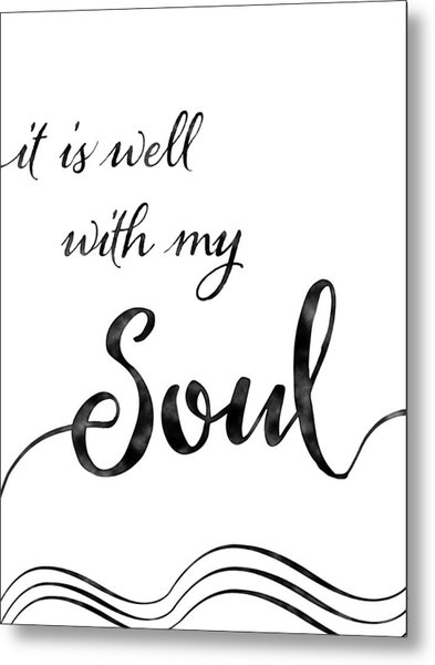 Inspirational Typography Script Calligraphy - It Is Well With My Soul Metal Print