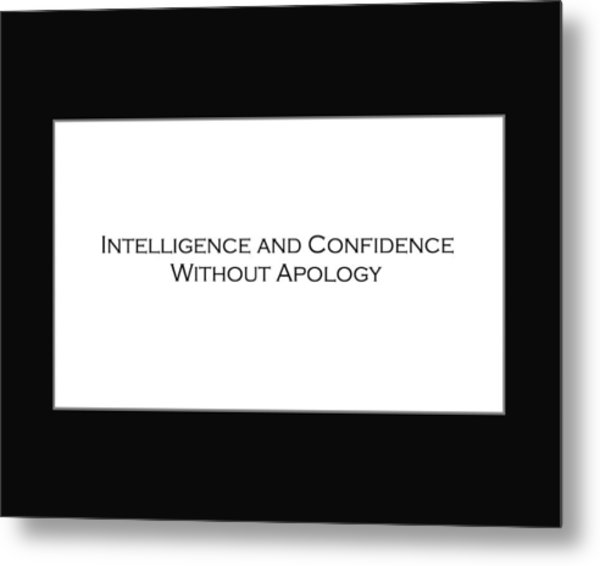 Intelligence And Confidence Metal Print