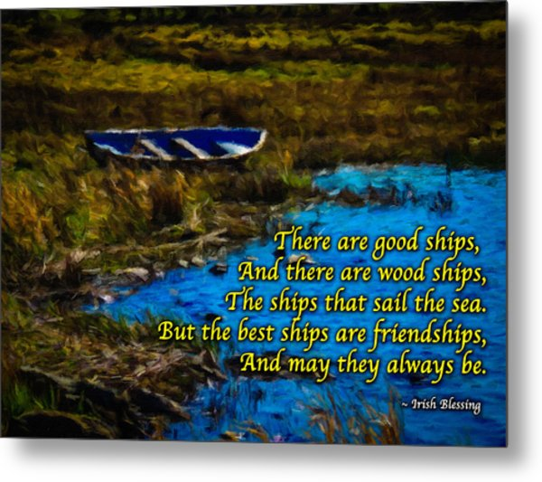 Irish Blessing - There Are Good Ships... Metal Print