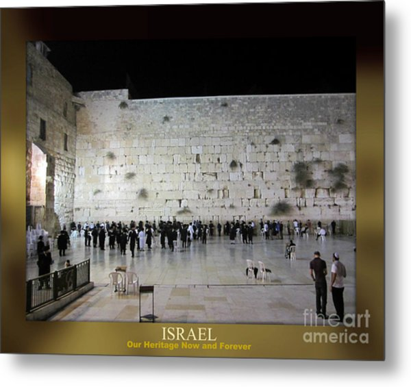 Israel Western Wall - Our Heritage Now And Forever Metal Print