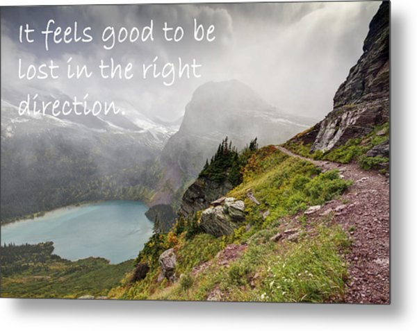 It Feels Good To Be Lost In The Right Direction - Montana Metal Print