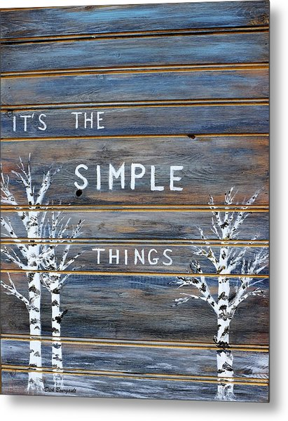 It's The Simple Things Metal Print