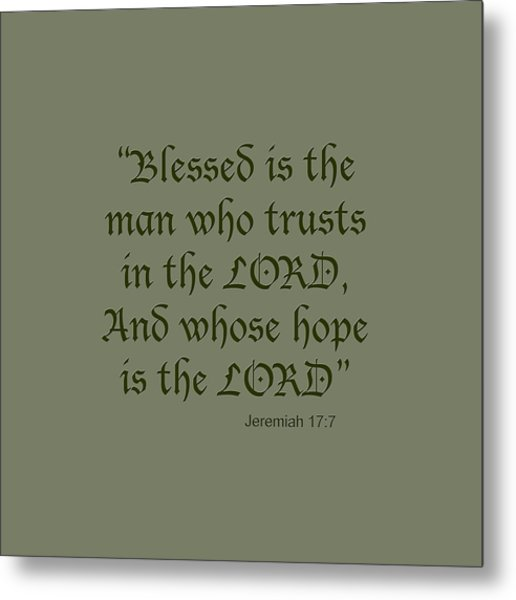 Jeremiah 17 7 Blessed Is The Man Metal Print