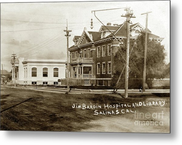 Jim Bardin Hospital The Hospital Was Located On The E Side Of Main Street  Circa 1910 Metal Print
