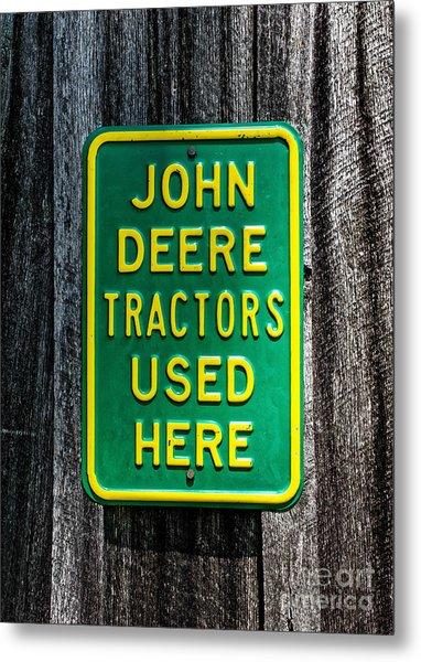 John Deere Used Here Metal Print