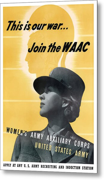 Join The Waac - Women's Army Auxiliary Corps Metal Print