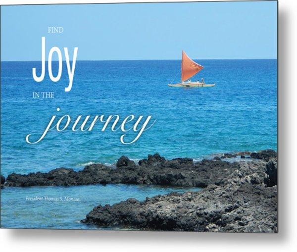 Joy In The Journey Metal Print