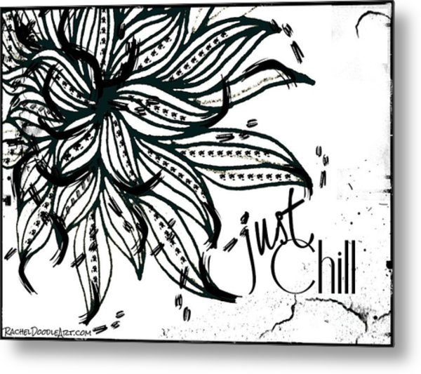 Metal Print featuring the drawing Just Chill by Rachel Maynard