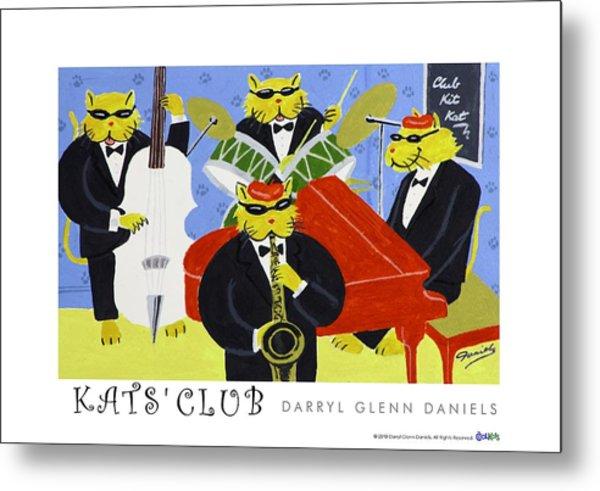 Kats Club Metal Print