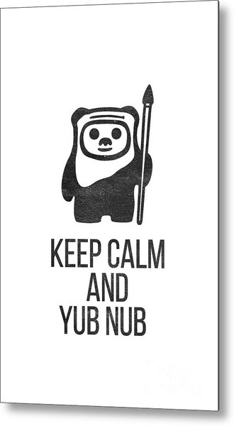 Keep Calm And Yub Nub Metal Print