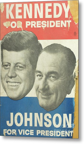 Kennedy For President Johnson For Vice President Metal Print