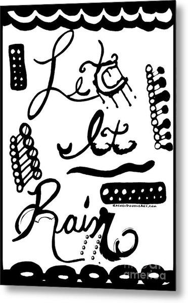 Metal Print featuring the drawing Let It Rain by Rachel Maynard