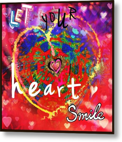 Let Your Heart Smile Metal Print