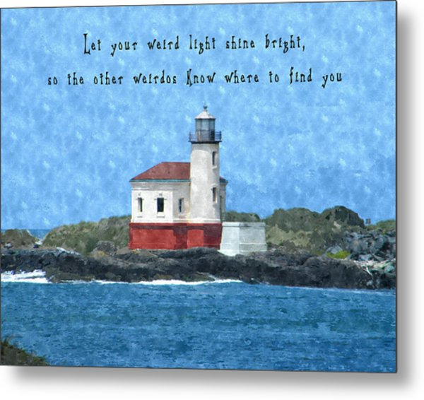 Let Your Weird Light Shine Bright Metal Print